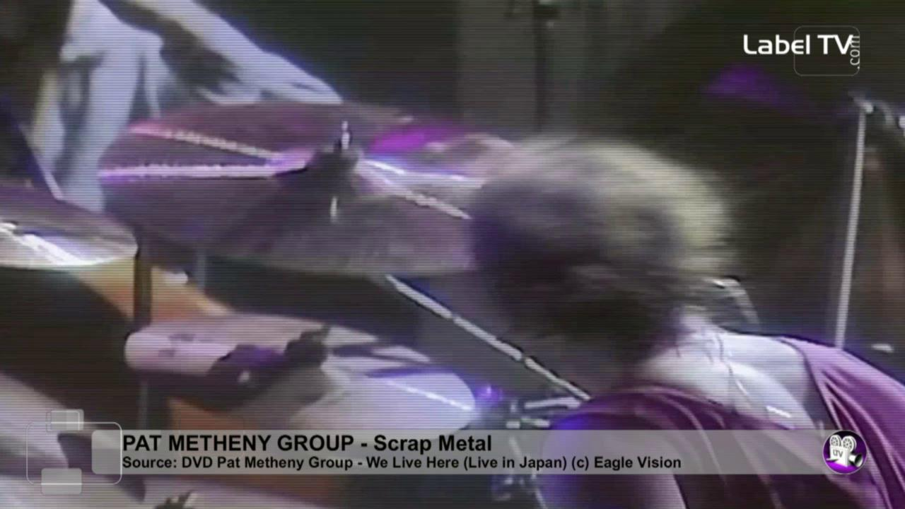 Pat Metheny Group - Scrap Metal