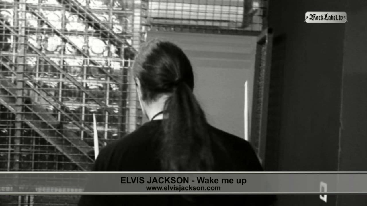 Elvis Jackson - Wake Me Up