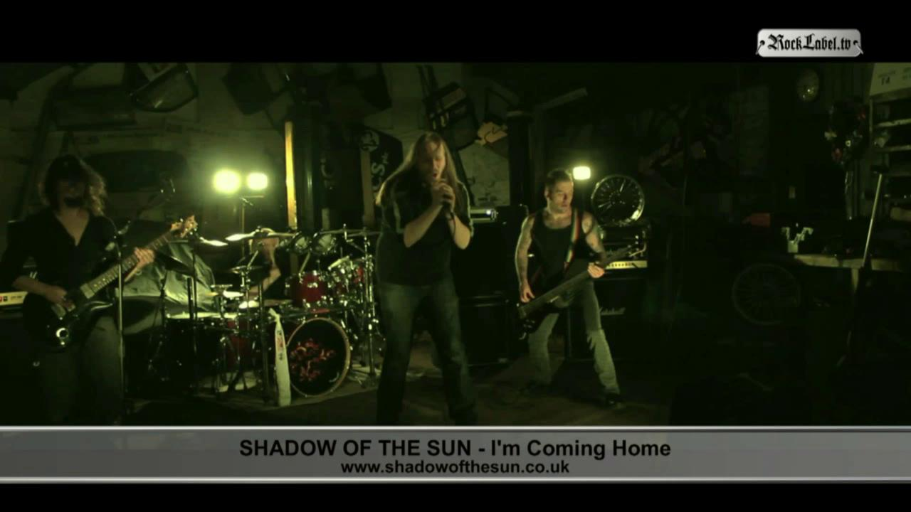 Shadow of the Sun - I'm Coming Home