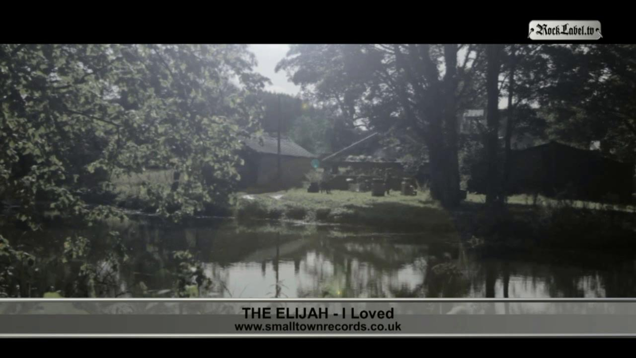The Elijah - I Loved